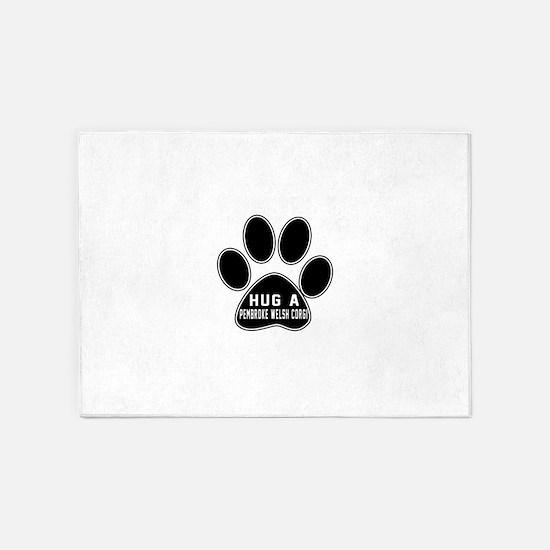 Hug A pembroke welsh corgi Dog 5'x7'Area Rug