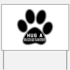 Hug A Nova Scotia Duck Tolling Retriever Yard Sign