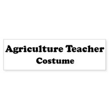 Agriculture Teacher costume Bumper Bumper Sticker
