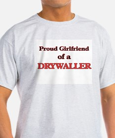 Proud Girlfriend of a Drywaller T-Shirt