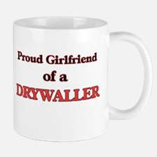 Proud Girlfriend of a Drywaller Mugs