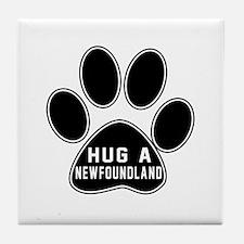 Hug A Newfoundland Dog Tile Coaster