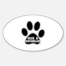 Hug A Newfoundland Dog Decal
