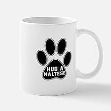 Hug A Maltese Dog Mug