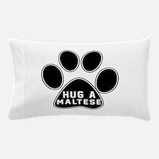 Hug A Maltese Dog Pillow Case