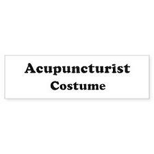 Acupuncturist costume Bumper Bumper Sticker