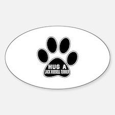 Hug A Jack Russell Terrier Dog Sticker (Oval)