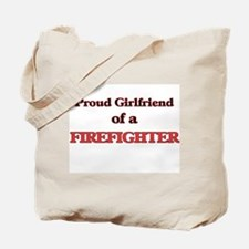 Proud Girlfriend of a Firefighter Tote Bag