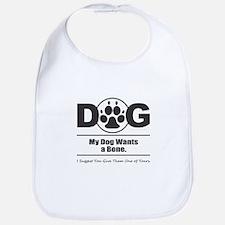 Dog Wants Bone Bib