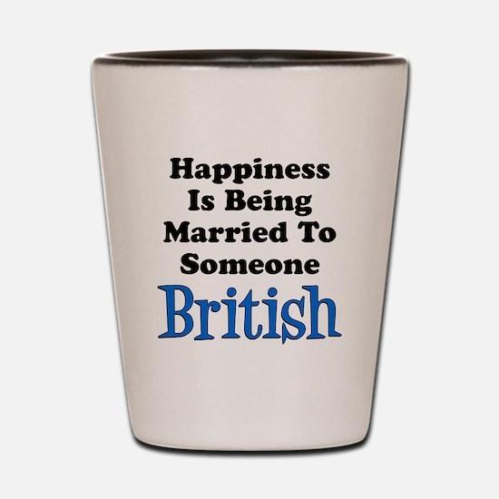Happiness Married To Someone British Shot Glass