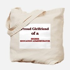 Proud Girlfriend of a Higher Education Ad Tote Bag