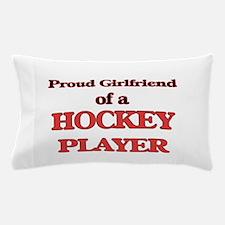 Proud Girlfriend of a Hockey Player Pillow Case