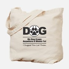 Dog Craps Anywhere Tote Bag