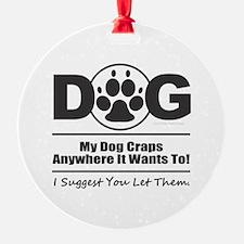 Dog Craps Anywhere Ornament