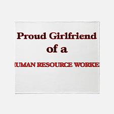 Proud Girlfriend of a Human Resource Throw Blanket