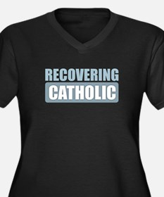 Recovering Catholic Plus Size T-Shirt