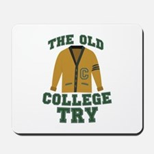 Old College Try Mousepad