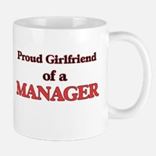 Proud Girlfriend of a Manager Mugs
