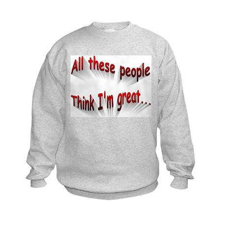I'm great! Kids Sweatshirt
