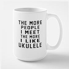 I Like More Ukulele Large Mug