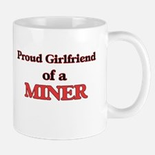 Proud Girlfriend of a Miner Mugs