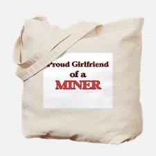 Proud Girlfriend of a Miner Tote Bag