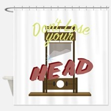Lose Your Head Shower Curtain