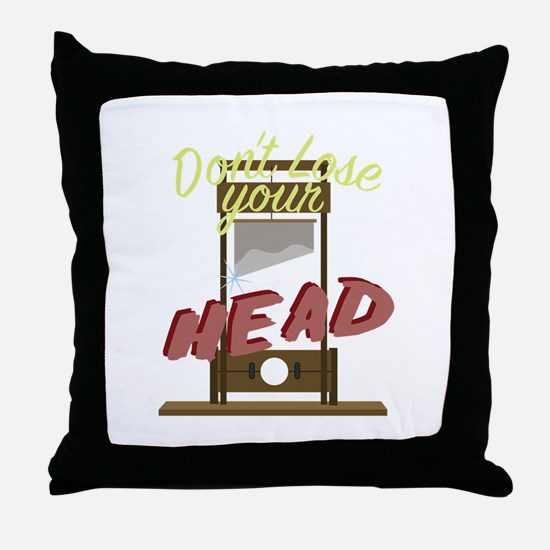 Lose Your Head Throw Pillow