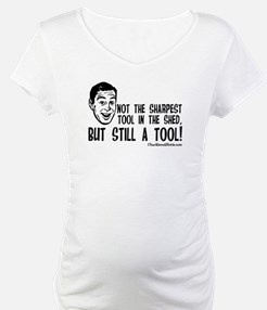 Not the Sharpest Tool in the Shed Shirt