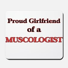 Proud Girlfriend of a Muscologist Mousepad