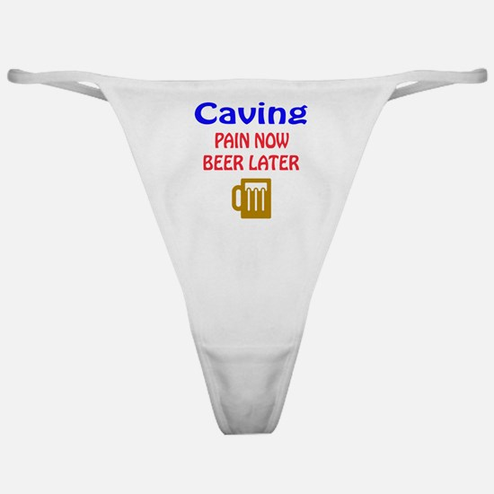 Caving Pain now Beer later Classic Thong