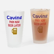 Caving Pain now Beer later Drinking Glass
