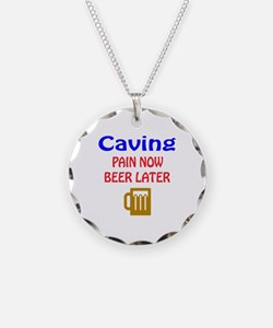 Caving Pain now Beer later Necklace