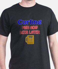 Curling Pain now Beer later T-Shirt