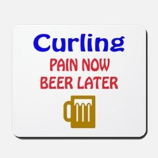Curling Pain now Beer later Mousepad