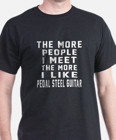 I Like More Pedal Steel Guitar T-Shirt