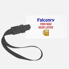 Falconry Pain now Beer later Luggage Tag