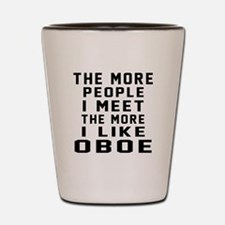 I Like More Oboe Shot Glass