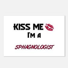 Kiss Me I'm a SPHAGNOLOGIST Postcards (Package of