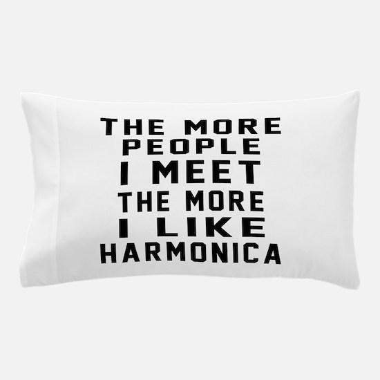 I Like More Harmonica Pillow Case
