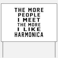 I Like More Harmonica Yard Sign