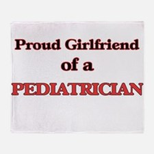 Proud Girlfriend of a Pediatrician Throw Blanket