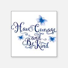 Have Courage Sticker