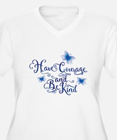 Have Courage Plus Size T-Shirt
