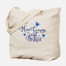 Have Courage Tote Bag