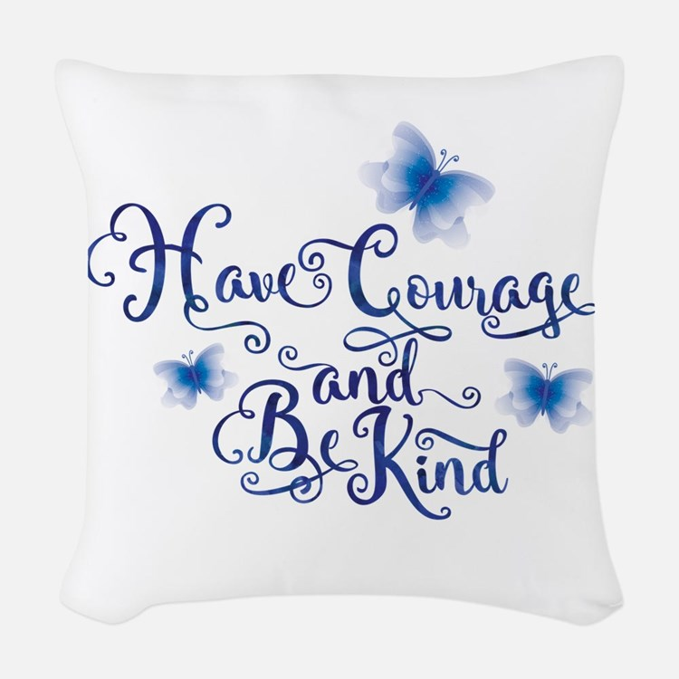 Have Courage Woven Throw Pillow