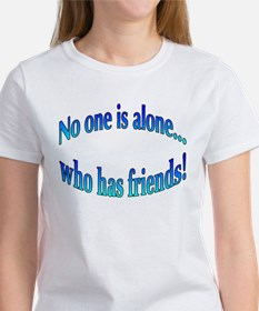No One is Alone... Tee