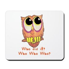Owl Who did it? Mousepad