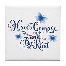 Have Courage Tile Coaster