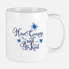Have Courage Mugs